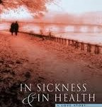 In Sickness and in Health: A Love Story by Karen Propp