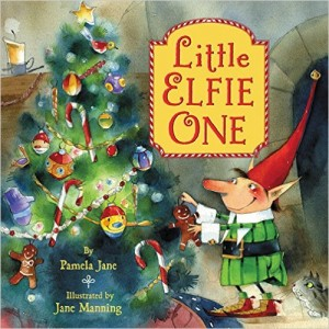 """Little Elfie One"" Pamela Jane's new Christmas book (Harper, ages 4-7)"